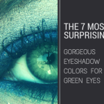 The 7 Most Surprisingly Gorgeous Eyeshadow Colors for Green Eyes